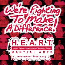 Heart Martial Arts - We're Fighting to Make a Difference